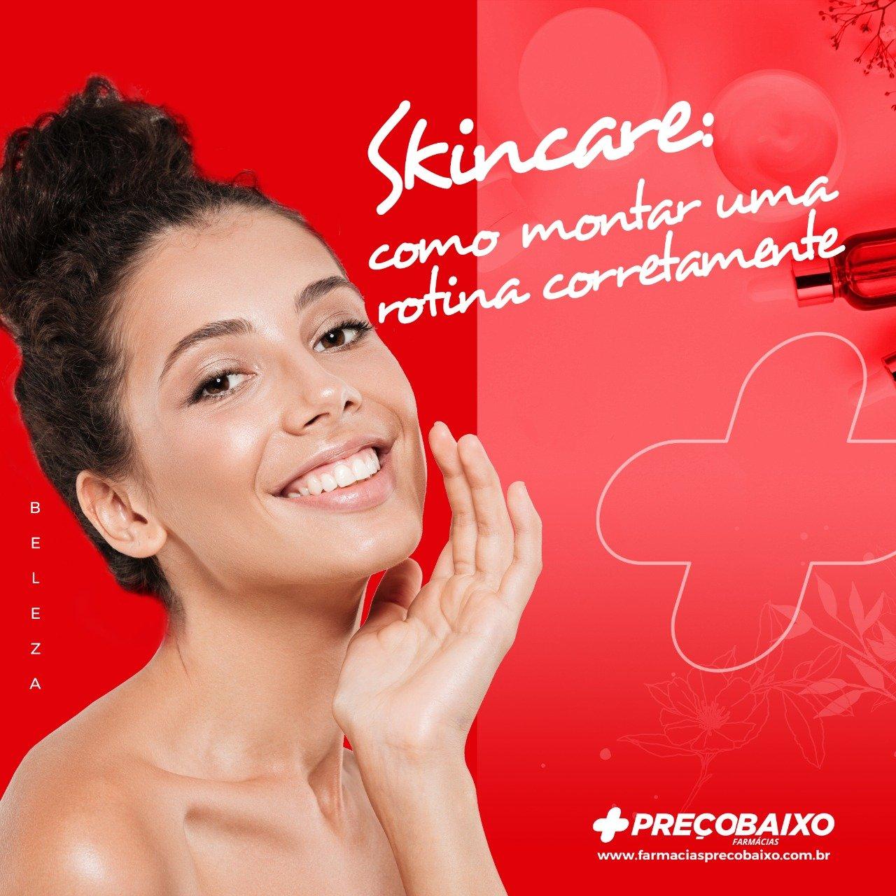 Skincare: Como montar uma rotina corretamente